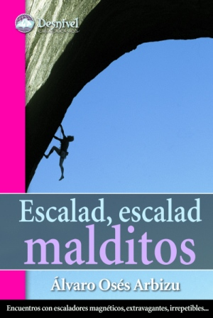 Escalad, escalad malditos