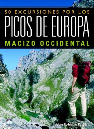 50 Excursiones por los Picos de Europa. Tomo I. Macizo Occidental